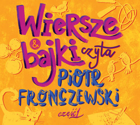 Piotr Fronczewski - Wiersze i bajki czyta Piotr Fronczewski. Część 1