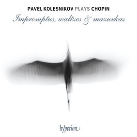 Pavel Kolesnikov - Chopin: Impromptus, Waltzes & Mazurkas