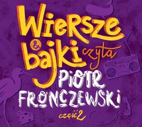 Piotr Fronczewski - Wiersze i bajki czyta Piotr Fronczewski. Część 2