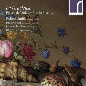 Robert Smith - La Gracieuse: Pieces De Viole By Marin Marais