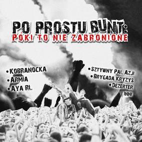 Various Artists - Po prostu bunt: Póki to nie zabronione