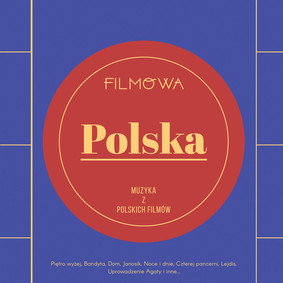 Various Artists - Filmowa Polska: Muzyka z polskich filmów