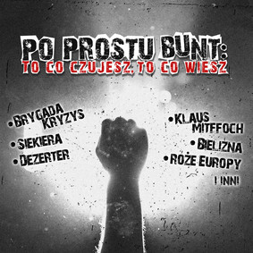 Various Artists - Po prosu bunt: to co czujesz, to co wiesz