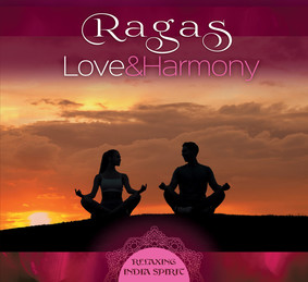 Yogendra, Paul Ashis - Ragas: Love And Harmony (Relaxing India Spirit)