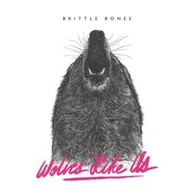 Wolves Like Us - Brittle Bones