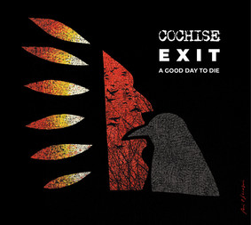 Cochise - Exit A Good Day To Die