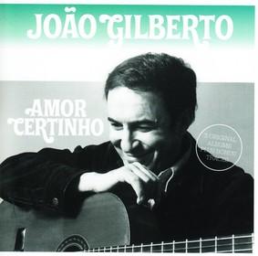 João Gilberto - Amor Certinho
