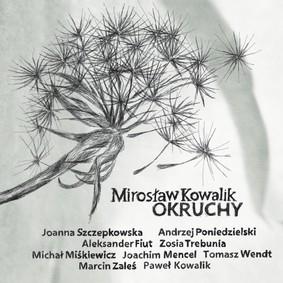 Mirosław Kowalik - Okruchy