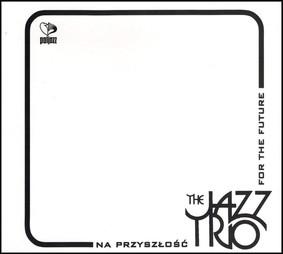 The Jazz trio - Na przyszłość