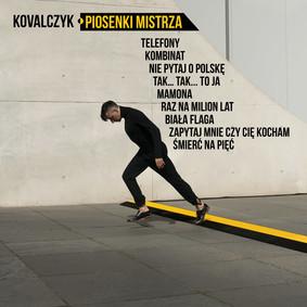 Kovalczyk - Piosenki Mistrza