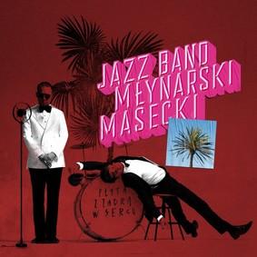 Jazz Band Młynarski-Masecki - Płyta z zadrą w sercu
