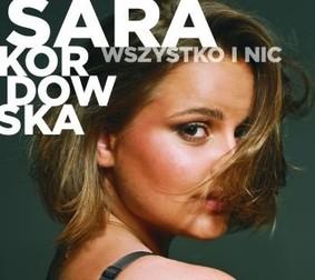 Sara Kordowska - Wszystko i nic