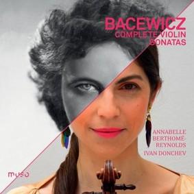 Annabelle Berthome-Reynolds - Bacewicz: Violin Sonatas