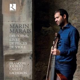 Francois Joubert-Caillet - Marais: Deuxieme Livre De Pieces De Viole