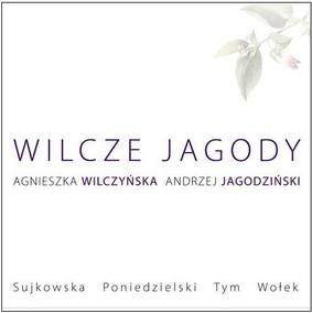 Andrzej Jagodziński, Agnieszka Wilczyńska - Wilcze jagody