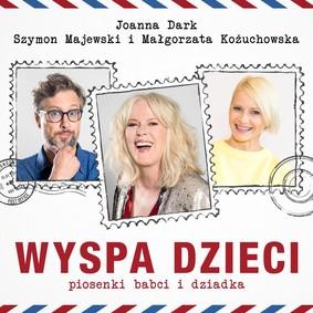 Joanna Dark, Małgorzata Kożuchowska, Szymon Majewski - Wyspa dzieci: Piosenki babci i dziadka