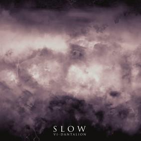 Slow - VI - Dantalion