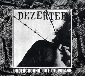 Dezerter - Underground out of Poland [Reedycja]