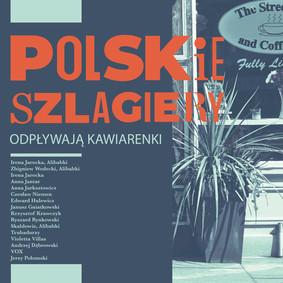 Various Artists - Polskie szlagiery: Odpływają kawiarenki