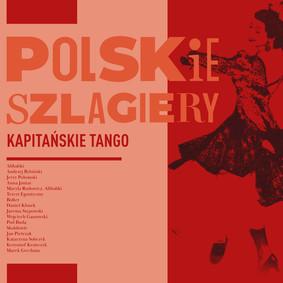 Various Artists - Polskie szlagiery: Kapitańskie tango
