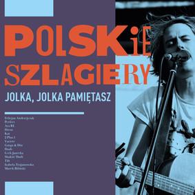 Various Artists - Polskie szlagiery: Jolka, Jolka pamiętasz