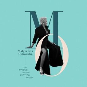 Małgorzata Ostrowska - Na świecie nie ma pustych miejsc