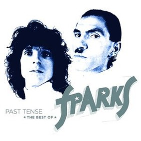 Sparks - Past Tense - The Best Of Sparks