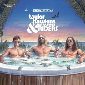 Taylor Hawkins, The Coattail Riders - Get The Money