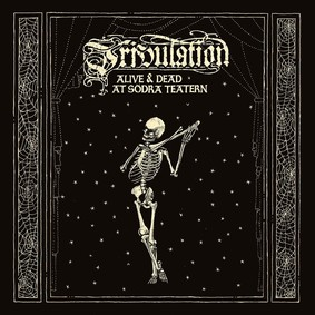 Tribulation - Alive & Dead At Södra Teatern [Live]