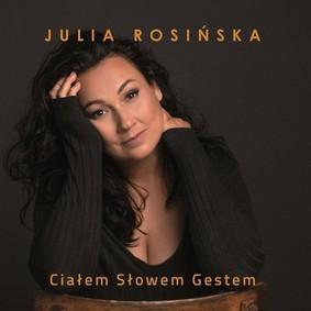 Julia Rosińska - Ciałem słowem gestem