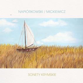 Krzysztof Napiórkowski - Mickiewicz. Sonety Krymskie