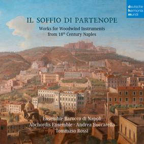 Ensemble Barocco di Napoli, Abchordis Ensemble - Il Soffio Di Partenope - Music For Woodwinds From 18th Century Naples