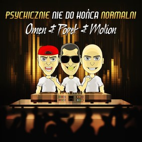 Popek, DJ Omen, Motion - Psychicznie nie do końca normalni