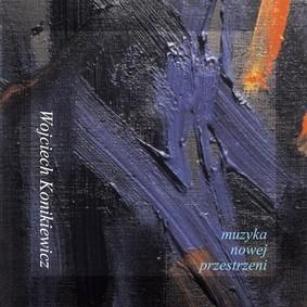 Wojciech Konikiewicz - Muzyka nowej przestrzeni