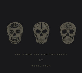Rebel Riot - The Good, The Bad And The Heavy