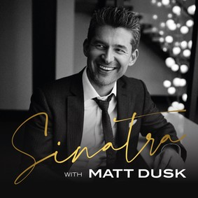 Matt Dusk - Sinatra With Matt Dusk
