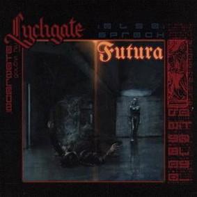 Lychgate - Also Sprach Futura [EP]