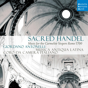 Musica Antiqua Latina - Sacred Handel: Music For The Carmelitan Vespers