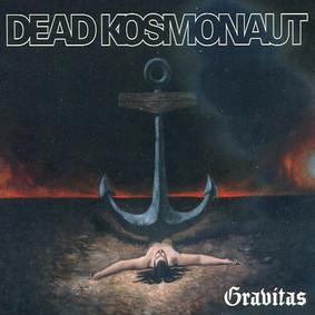 Dead Kosmonaut - Gravitas