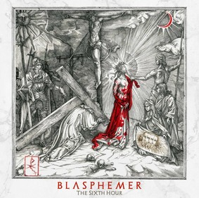 Blasphemer - The Sixth Hour