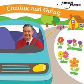 Fred Rogers - Coming And Going