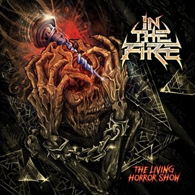 In The Fire - The Living Horror Show