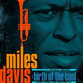 Miles Davis - Music From And Inspired By Birth Of The Cool, A Film By Stanley Nelson