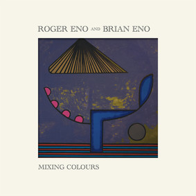 Roger Eno, Brian Eno - Mixing Colours