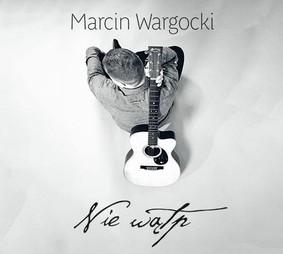 Marcin Wargocki - Nie wątp