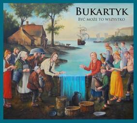 Piotr Bukartyk - Być może to wszystko