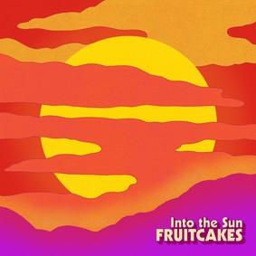 The Fruitcakes - Into The Sun