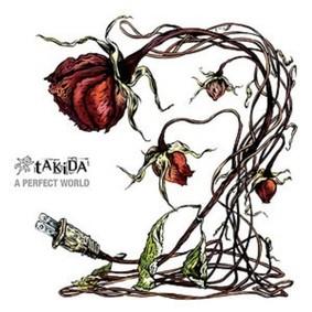 Takida - A Perfect World