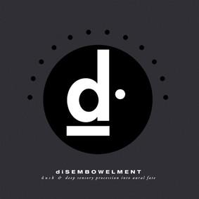 Disembowelment - Dusk & Deep Sensory Procession Into Aural Fate