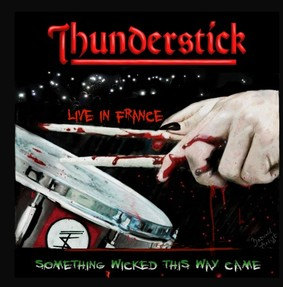 Thunderstick - Something Wicked This Way Came [Live]